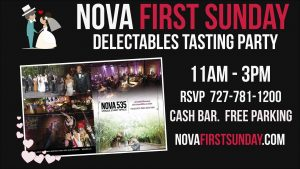 Every First Sunday (except July) 11am-3pm at Historic Downtown St. Pete Venue NOVA 535 Delectables Cateringhosts NOVA First Sunday Open House Tasting Party