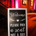 Pick a Seat Not a Side Wedding Ceremony Chalkboard Sign